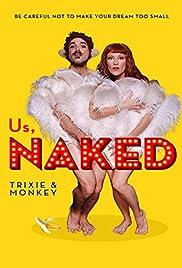 Us, Naked: Trixie & Monkey Poster