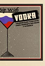 A Sip With Vodka: A Russian Guide To Becoming A Real Housewife And Making It In America