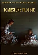 Tombstone Trouble