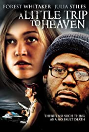 A Little Trip to Heaven (2005) Poster - Movie Forum, Cast, Reviews