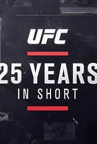 UFC 25 Years in Short (2018)