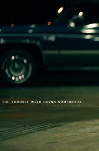 Descarga de la película The Trouble with Going Somewhere: Paranoia All Over You by Lamont Pierre (2015) [hddvd] [480x320] [640x320]