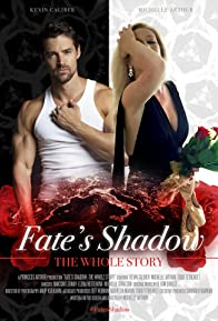 Primary photo for Fate's Shadow: The Whole Story