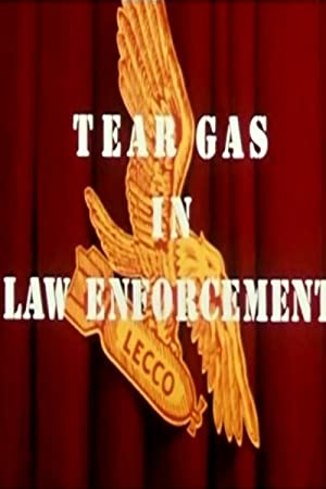 Where to stream Tear Gas in Law Enforcement