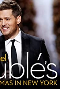 Primary photo for Michael Bublé's 4th Annual Christmas Special: Christmas in New York
