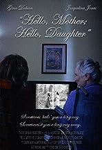 Hello, Mother; Hello, Daughter