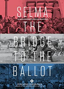 Selma: The Bridge to the Ballot by