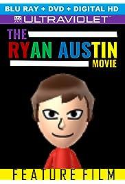 The RyanAustin Movie
