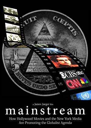Mainstream: How Hollywood Movies and the New York Media Are Promoting the Globalist Agenda