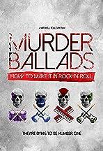 Murder Ballads: How to make it in rock 'n' roll