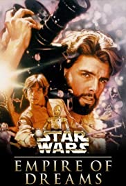 Empire Of Dreams The Story Of The Star Wars Trilogy Video 2004 Imdb