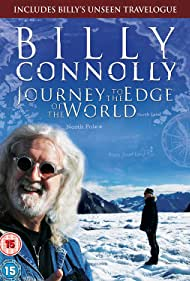 Billy Connolly: Journey to the Edge of the World (2009) Poster - TV Show Forum, Cast, Reviews