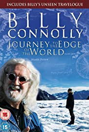Billy Connolly: Journey to the Edge of the World Poster - TV Show Forum, Cast, Reviews