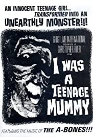 I Was a Teenage Mummy Poster