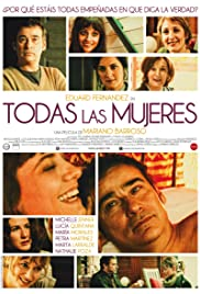 Todas las mujeres (2013) Poster - Movie Forum, Cast, Reviews