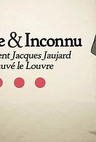 Illustre et inconnu: comment Jacques Jaujard a sauvé le Louvre (2014)