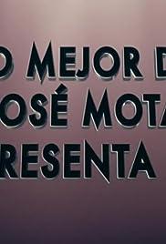 Lo mejor de José Mota presenta 2 Poster