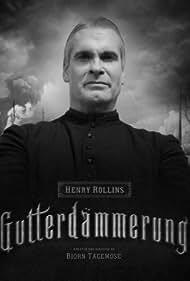 Henry Rollins in Gutterdammerung (2016)