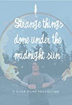 There Are Strange Things Done in the Midnight Sun