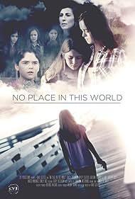 Kinley Rice, Jackson Tessmer, Ashlyn Jade Lopez, Angela Winiewicz, Ashley Sperrazza, Hayley Castillo, and Liz M. Day in No Place in This World (2017)