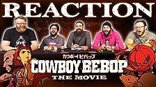 Cowboy Bebop: The Movie REACTION !!