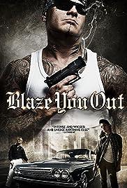 Blaze You Out(2013) Poster - Movie Forum, Cast, Reviews
