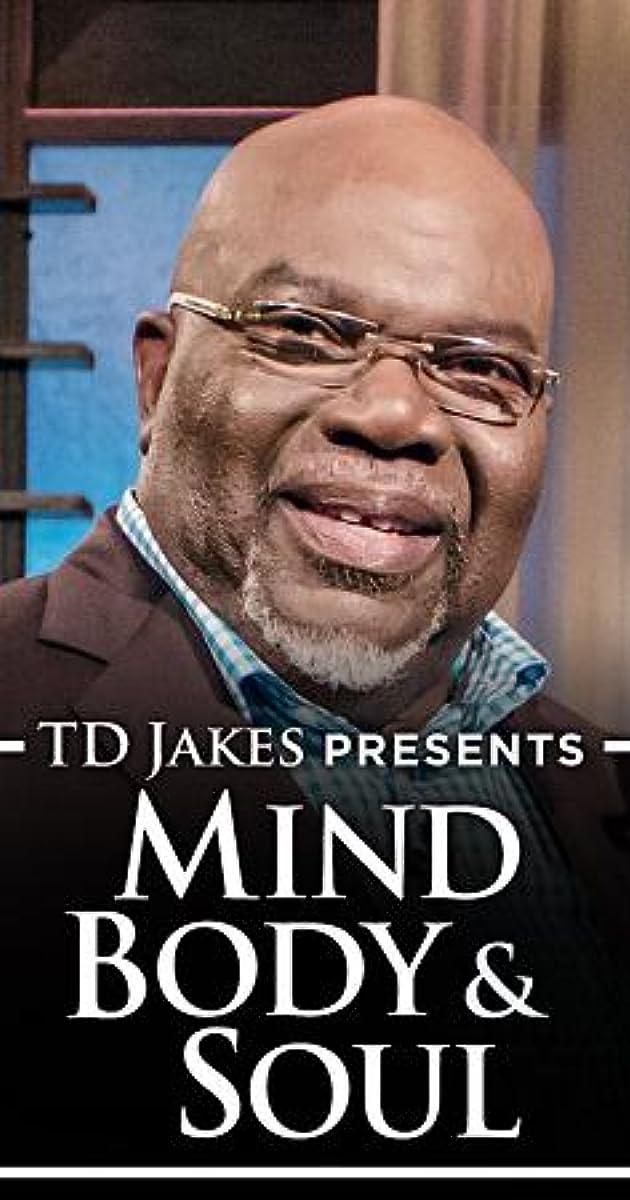 T D  Jakes Presents: Mind, Body & Soul (TV Series 2013– ) - IMDb