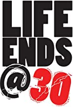 Life Ends at 30