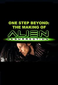 Primary photo for One Step Beyond: The Making of 'Alien: Resurrection'