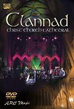 Clannad Live at Christ Church Cathedral, Dublin