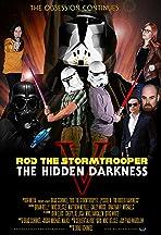 Rod the Stormtrooper: Episode V - The Hidden Darkness