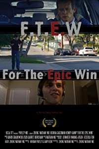 F.T.E.W: For the Epic Win full movie hd 720p free download