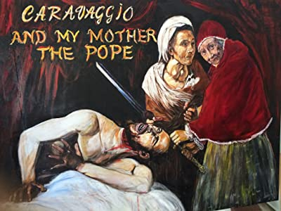 Best site for hd movie downloads Caravaggio and My Mother the Pope by [WQHD]