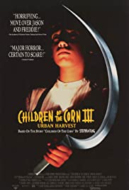 Children of the Corn III: Urban Harvest (1995) Poster - Movie Forum, Cast, Reviews