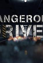 Dangerous Drives