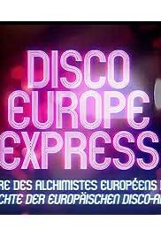 Disco Europe Express: L'histoire des alchimistes européens du disco