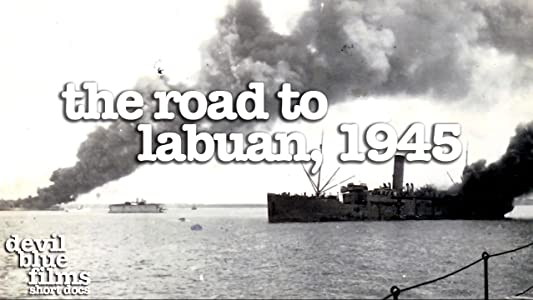 Full movies you can watch The Road to Labuan 1945 by none [DVDRip]