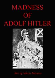 Madness of Adolf Hitler (2016)