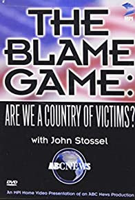 Primary photo for The Blame Game: Are We a Country of Victims?