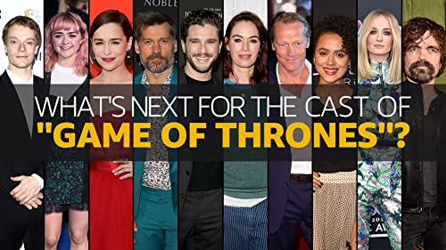 "What's Next for the ""Game of Thrones"" Cast?"