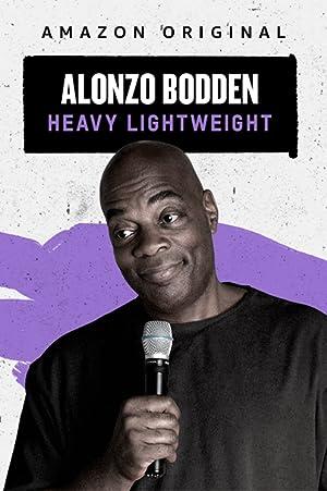 Where to stream Alonzo Bodden: Heavy Lightweight