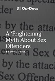 A 'Frightening' Myth About Sex Offenders (2017)