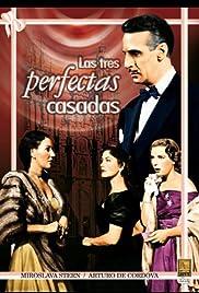 Las tres perfectas casadas Poster
