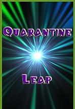 Quarantine Leap
