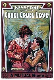 Cruel, Cruel Love (1914)