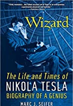 The Lost Wizard: Life and Times of Nikola Tesla