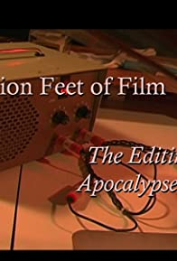 Primary photo for A Million Feet of Film: The Editing of Apocalypse Now