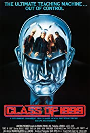 Class of 1999 (1990) Poster - Movie Forum, Cast, Reviews