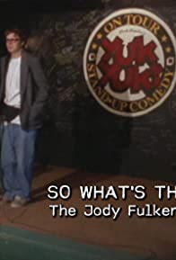 Primary photo for So What's the Deal? The Jody Fulkerson Story