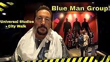 Blue Man Group at Universal Studios City Walk!